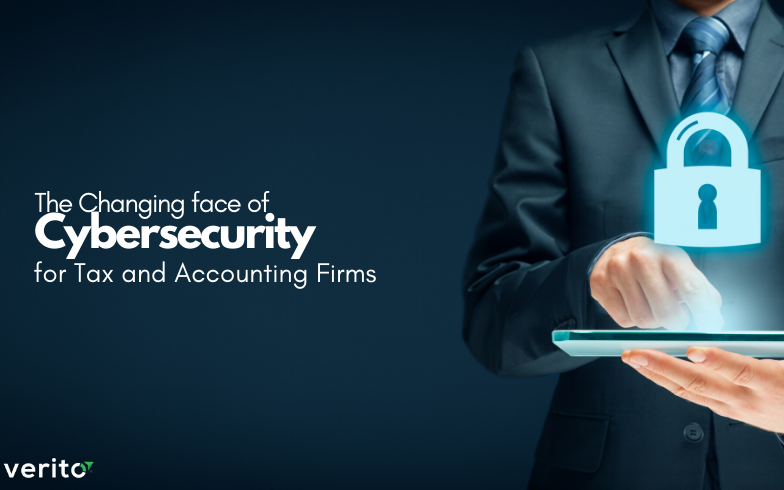 The Changing Face of Cybersecurity for Tax and Accounting Professionals