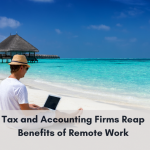 Tax and Accounting Firms Reap Benefits of Remote Work