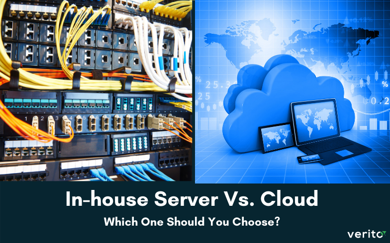 In-House Server Vs. Cloud – Which One Should You Choose?