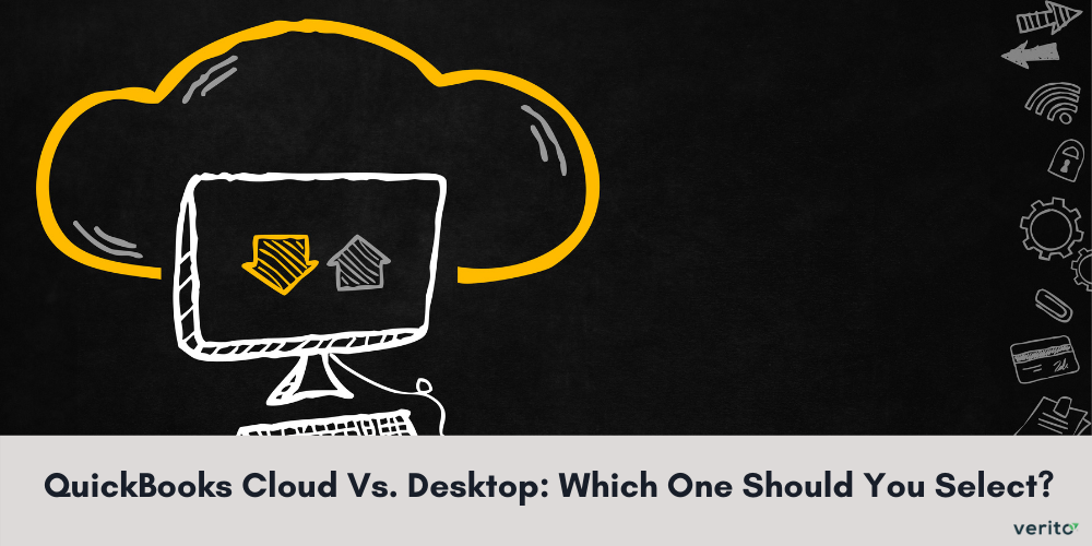 QuickBooks Cloud Vs. Desktop: Which One Should You Select?