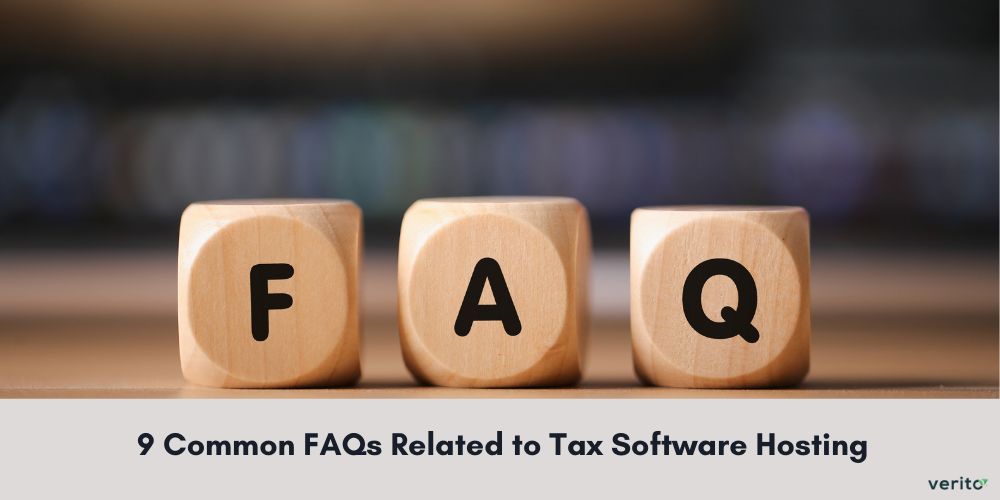 9 Common FAQs Related to Tax Software Hosting